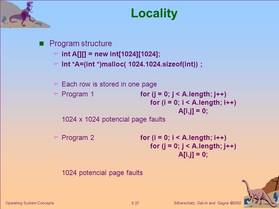 Locality Program structure int A[][] = new int[1024][1024];